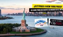CityPass o New York Pass: Las claves para elegir el que más te conviene sin morir en el intento