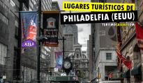 Qué Lugares Visitar en Filadelfia (Estados Unidos)